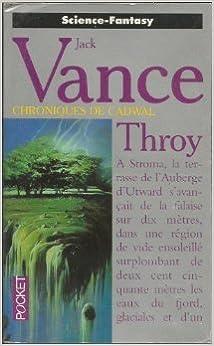 Téléchargements ebook gratuits au Royaume-Uni Les chroniques de Cadwal, Tome 4 : Throy de Jack Vance ( 1 avril 1995 ) PDF