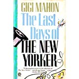 The Last Day of the New Yorker, Gigi Mahon, 0452263220