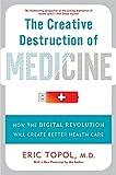 The Creative Destruction of Medicine: How the