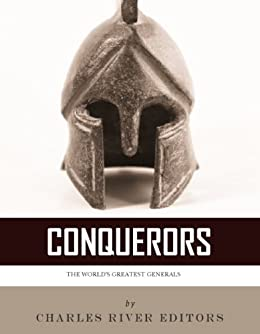 Conquerors: The Lives and Legacies of Alexander the Great, Julius Caesar, and Napoleon Bonaparte by [Lagana, Tommaso]
