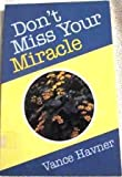 Don't Miss Your Miracle, Vance H. Havner, 0801042801