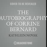 The Autobiography of Corrine Bernard: Library Edition