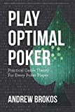 Think game theory is abstract and incomprehensible? Think again!Play Optimal Poker shatters the myth that game theory is only for elite poker players. Renowned poker pro and coach Andrew Brokos takes you step-by-step through the fundamentals, explain...