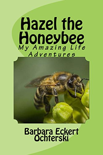 Hazel -  The Story of My Life as a Honeybee
