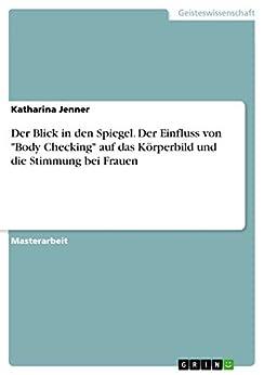 """Der Blick in den Spiegel. Der Einfluss von """"Body Checking"""