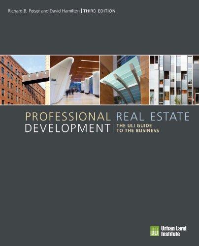 Professional Real Estate Development: The ULI Guide to the - E Uli