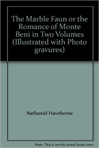 The Marble Faun or the Romance of Monte Beni in Two Volumes (Illustrated with Photo gravures)