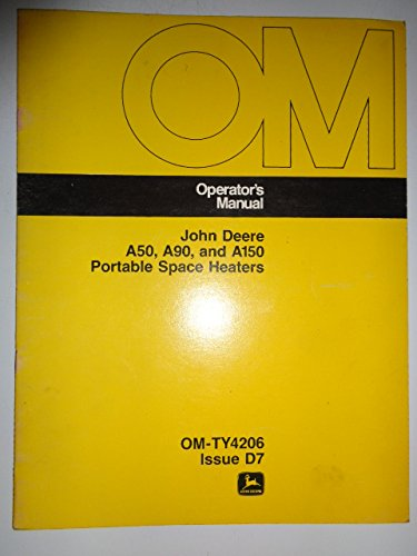 John Deere A50 A90 A150 Portable Space Heater Operators Owners Manual OMTY4206D7