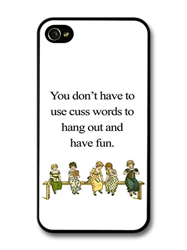 You Don't Have To Use Cuss Words to Hang Out and Have Fun Quote Retro Design case for iPhone 4 4S