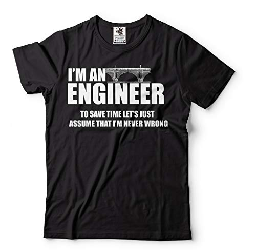 Mens Funny I am Engineer Lets Assume I am Always Right Tee Shirt X-Large Black