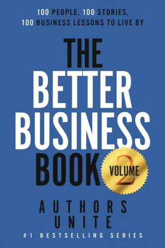 The Better Business Book: 100 People, 100 Stories, 100