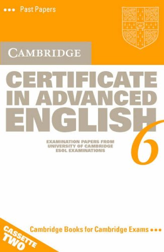 Cambridge Certificate in Advanced English 6 Audio Cassette Set (2 Cassettes): Examination Papers from the University of Cambridge ESOL Examinations (CAE Practice Tests) by Cambridge English