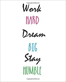Buy Work Hard Dream Big Stay Humble Volume 2 Inspiration Quote