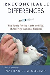 Irreconcilable Differences: The Battle for the Heart & Soul of America's Animal Shelters