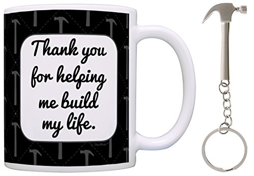 Fathers Day Gifts Thank You for Helping Me Build My Life Gift Coffee Mug & Hammer Keychain Bundle (Thank You For Gifts)