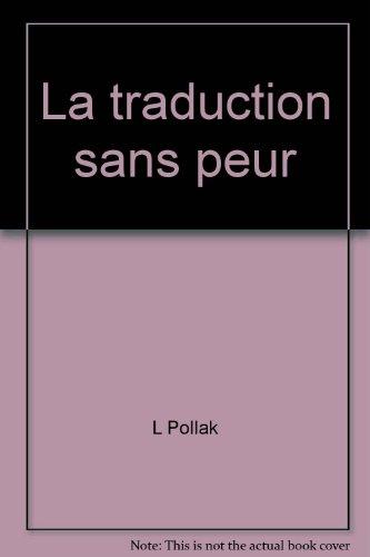 2760123413 - L Pollak: La traduction sans peur-- et sans reproche: Cours d'initiation a la version - Livre