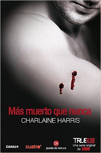 Mas Muerto Que Nunca Sookie Stackhouse Spanish Edition Charlaine Harris 9788466317290 Amazon Books