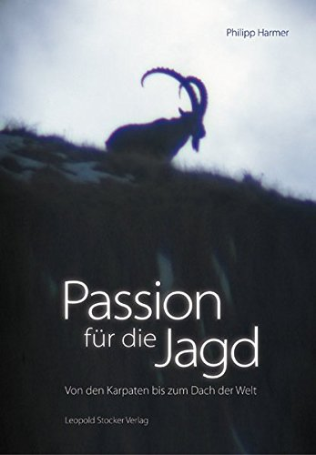 Passion für die Jagd: Von den Karpaten bis zum Dach der Welt