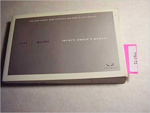 2007 infiniti m45, m35 owners manual: infiniti: amazon. Com: books.