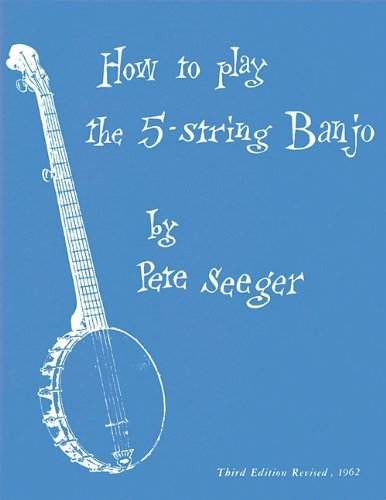 How to Play the 5-String Banjo by Pete Seeger (18-Nov-1997) Paperback (Book Pete Banjo Seeger)