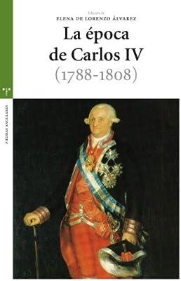 La época de Carlos IV 1788-1808 Estudios Históricos La Olmeda: Amazon.es: DE LORENZO ALVAREZ,ELENA: Libros