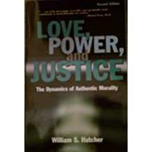 Love, Power, and Justice 2nd Ed.: The Dynamics of Authentic Morality