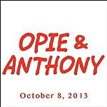 Opie & Anthony, October 08, 2013 |  Opie & Anthony