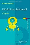 Didaktik der Informatik: Grundlagen, Konzepte, Beispiele (eXamen.press)