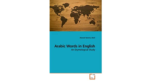 Arabic Words in English: Ahmed Tanimu Jibril: Amazon com