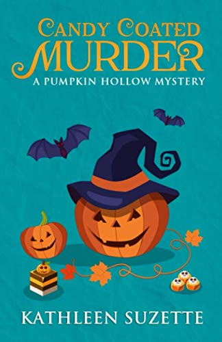 Bad Candy For Halloween (Candy Coated Murder: A Pumpkin Hollow Mystery, Book)
