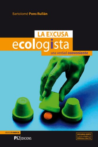 Amazon.com: La Excusa Ecologista (Radical nº 2) (Spanish Edition) eBook: Bartolome Pons-Rullan: Kindle Store