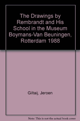 The Drawings by Rembrandt and His School in the Museum Boymans-Van Beuningen, Rotterdam 1988