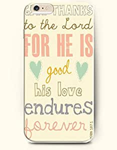 iPhone Case,OOFIT iPhone 6 Plus (5.5) Hard Case **NEW** Case with the Design of Thanks to the lord for he is good his love endures forever psalm 107:1 - Case for Apple iPhone iPhone 6 (5.5) (2014) Verizon, AT&T Sprint, T-mobile