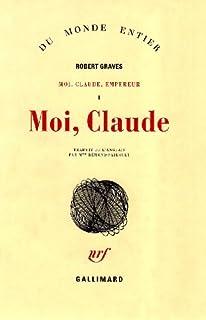 Moi, Claude, empereur [1]. Moi, Claude, Graves, Robert