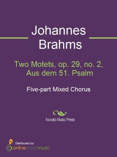 Two Motets, op. 29, no. 2, Aus dem 51. Psalm