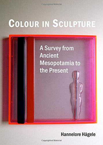 Colour in Sculpture: A Survey from Ancient Mesopotamia to the Present