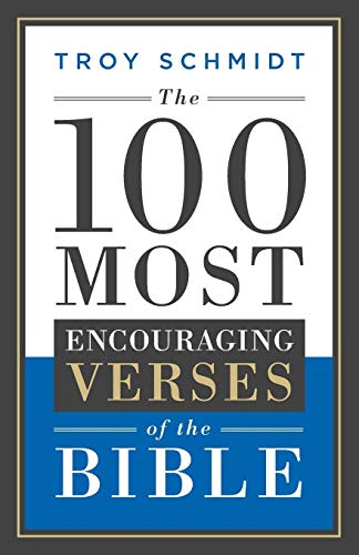 - The 100 Most Encouraging Verses of the Bible