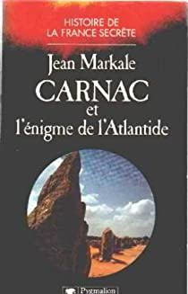 Carnac et l'énigme de l'Atlantide par Markale