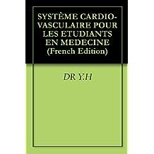 SYSTÈME CARDIO-VASCULAIRE POUR LES ETUDIANTS EN MEDECINE (French Edition)