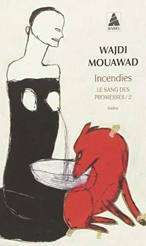 Incendies (Paperback Edition) (French Edition) by Wajdi Mouawad (2011-01-02)