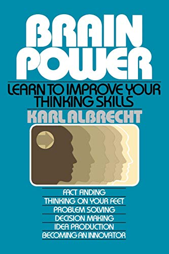 (Brain Power: Learn to Improve Your Thinking Skills)