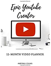 Epic Youtube Creator: The 12 Month Video Planner