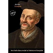 Rabelais l'intégrale : OEuvres complètes avec illustrations et annexes enrichies (Format professionnel électronique © Ink Book édition). (Les Intégrales) (French Edition)