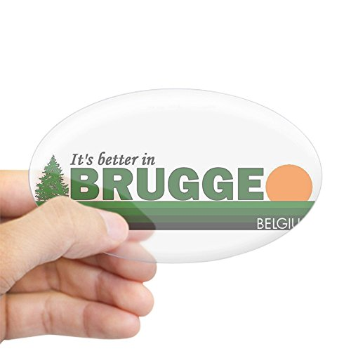 CafePress Its Better in Brugge, Belgium Oval Sticker Oval Bumper Sticker, Euro Oval Car Decal
