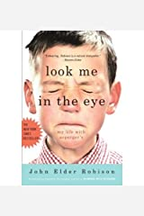 [(Look Me in the Eye: My Life with Asperger's )] [Author: John Elder Robison] [Sep-2008] Paperback