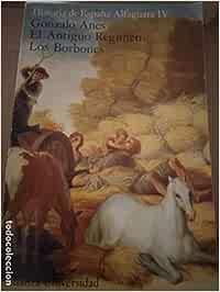 Historia de España: 4.El Antiguo Régimen: Los Borbones: Amazon.es ...