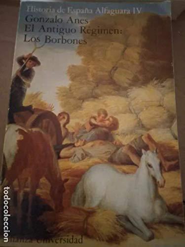 Historia de España: 4.El Antiguo Régimen: Los Borbones: Amazon.es: Anes, Gonzalo: Libros