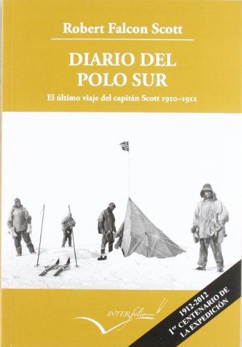 Descargar Libro Diario Del Polo Sur.: El último Viaje Del Capitán Scott 1910-1912 Robert Falcon Scott