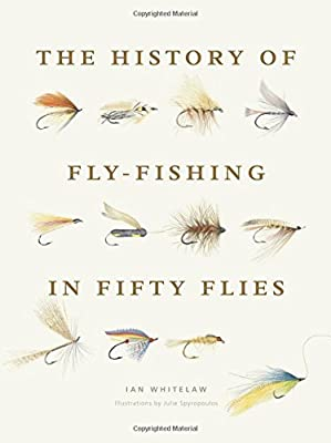 The History of Fly-Fishing in Fifty Flies by Stewart, Tabori & Chang