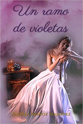 Un ramo de violetas de Andrea Muñoz Majarrez
